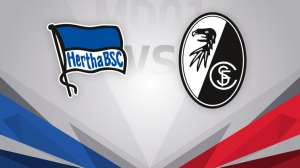 Hertha vs Freiburg Football Prediction, Betting Tip & Match Preview