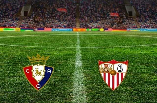 Osasuna Vs Sevilla Football Prediction, Betting Tip & Match Preview