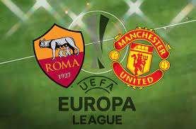 羅馬vs曼聯足球比賽預測,投注技巧和比賽預覽