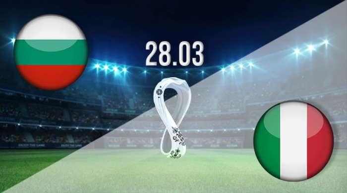 Прогноз по футболу Болгария - Италия, советы по ставкам и предварительный просмотр матча